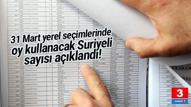 İşte 31 Mart yerel seçimlerinde oy kullanacak Suriyeli sayısı