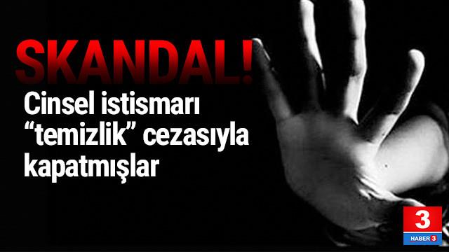 Cinsel istismara temizlik cezası skandalı