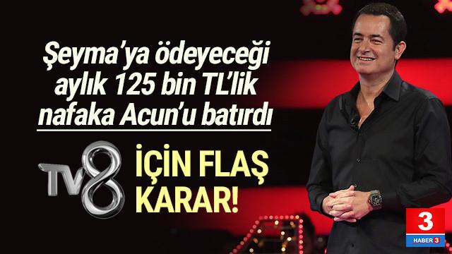 Acun Ilıcalı'dan TV8'de flaş karar