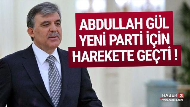 Abdullah Gül yeni parti için harekete geçti