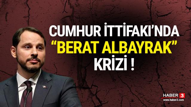 Cumhur İttifakı'nda Berat Albayrak krizi !