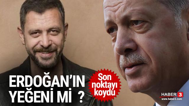 Nejat İşler, Erdoğan'ın yeğeni mi ? Son noktayı koydu