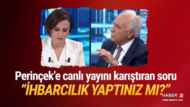 Canlı yayında Perinçek'e ''ihbarcılık yaptınız mı'' diye sordu