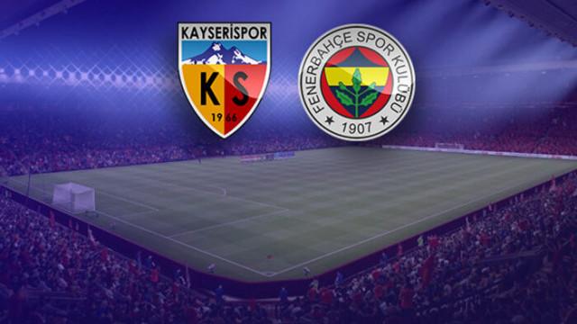 Kayserispor - Fenerbahçe maçının 11'leri belli oldu