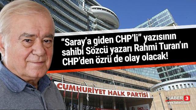 Rahmi Turan CHP'den özür diledi