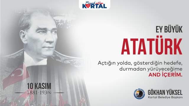 Kartal Belediye Başkanı Gökhan Yüksel'den 10 Kasım mesajı