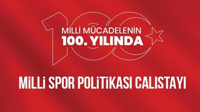 Milli Mücadele'nin 100. yılında Dünden Bugüne Türk Sporu Çalıştayı