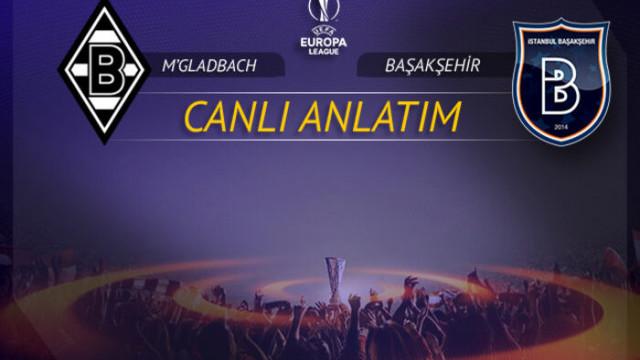 B. Mönchengladbach - Başakşehir maçı canlı izle! CANLI ANLATIM