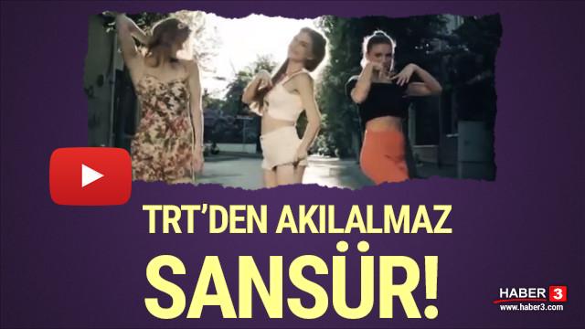 TRT'den kadınların kıyafetlerini uygunsuz bulduğu klibe sansür