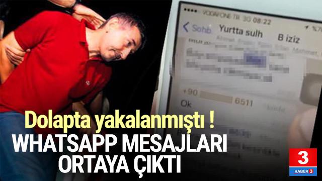 Dolapta yakalanan darbecinin Whatsapp mesajları ortaya çıktı