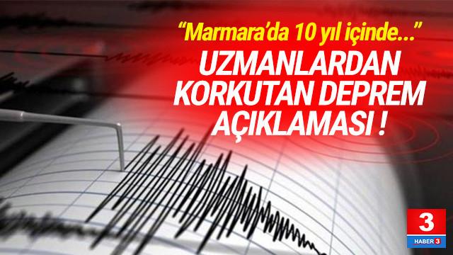 Uzmanlardan korkutan deprem açıklaması