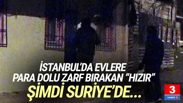 ''Hızır'' İstanbul'un ardından Suriye'de ortaya çıktı