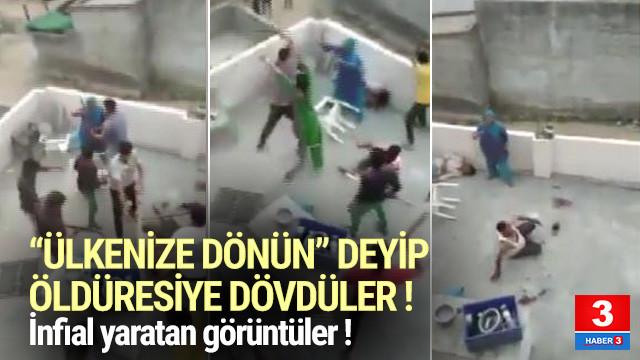 ''Ülkenize dönün'' deyip öldüresiye dövdüler !