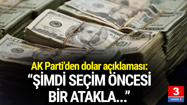 AK Parti'den dolar açıklaması