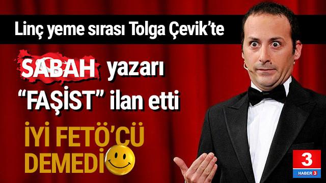 Sabah yazarı Tolga Çevik'i faşist ilan etti