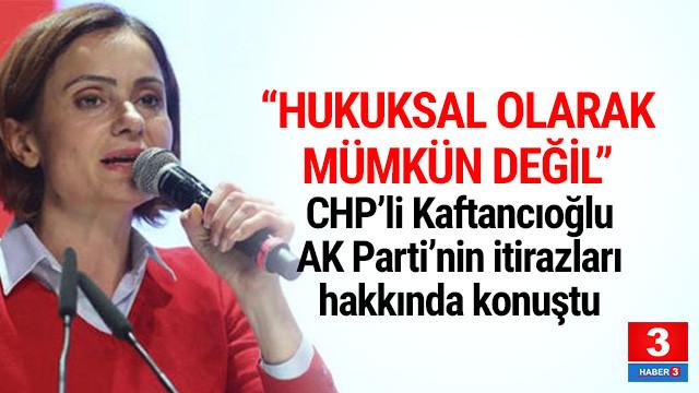 CHP'li Kaftancıoğlu'dan İstanbul açıklaması
