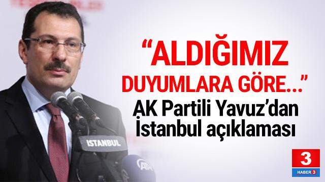 AK Partili Yavuz'dan İstanbul açıklaması