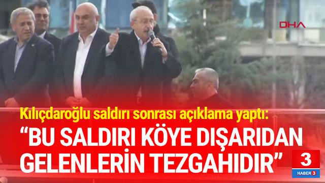 Kılıçdaroğlu'ndan saldırı sonrası ilk açıklama