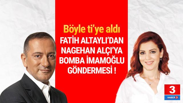 Fatih Altaylı Nagehan Alçı'yı ti'ye aldı