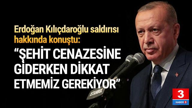 Erdoğan: ''Şehit cenazesine giderken dikkat etmemiz gerekiyor''