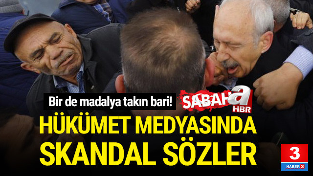 A Haber'de Kılıçdaroğlu'na saldırıyla ilgili skandal ifade