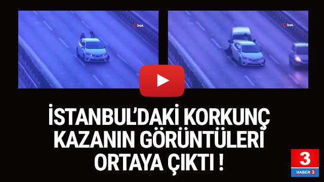 İstanbul'da çevre yolundaki feci kazanın görüntüleri ortaya çıktı
