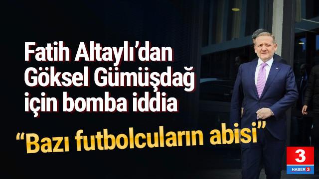 Göksel Gümüşdağ hakkında ''Bazı futbolcuların abisi'' iddiası
