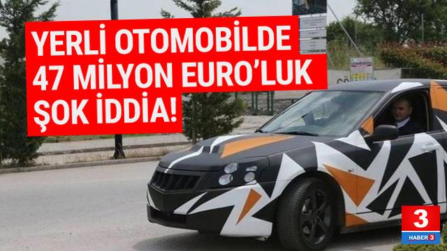 Yerli otomobilde 47 milyon Euroluk kayıp !