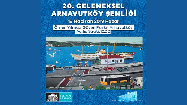 20. Arnavutköy şenliği 16 Haziran'da!