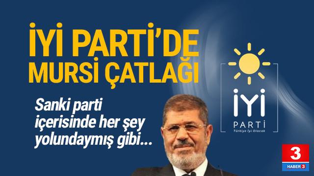 İYİ Parti'de Muhammed Mursi çatlağı