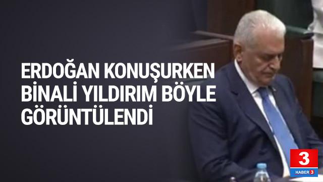 Erdoğan konuşurken Binali Yıldırım böyle görüntülendi