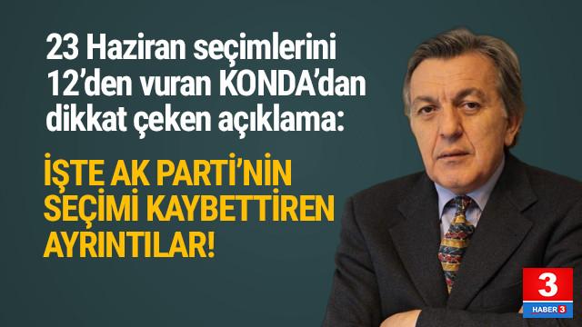 Seçimde 12'den vuran KONDA açıkladı: ''AK Parti neden kaybetti ?''