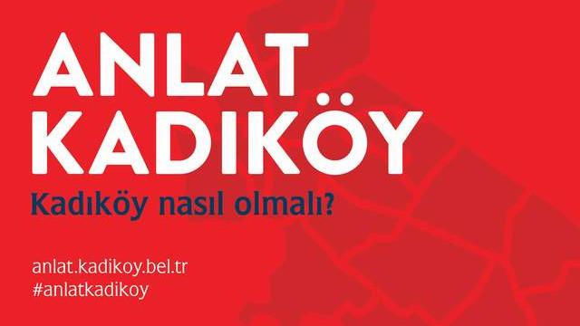 Kadıköy Belediyesi'nden bir ilk: Anlat Kadıköy !