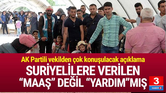 AK Parti: ''Suriyelilere maaş değil yardım yapılıyor''