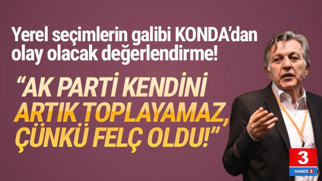 KONDA Genel Müdürü Ağırdır: ''AK Parti felç oldu, kendini toplayamaz''