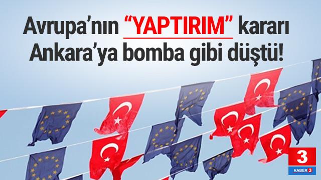 AB'nin yaptırım kararı Ankara'ya bomba gibi düştü