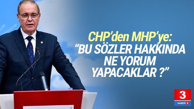 CHP'den MHP'ye: Bu sözler hakkında ne yorum yapacaklar ?