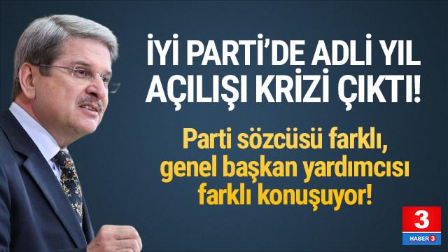 İYİ Parti'de adli yıl açılışı krizi
