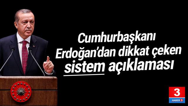 Erdoğan'dan dikkat çeken ''sistem'' açıklaması