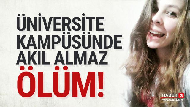 Üniversitede korkunç ölüm!
