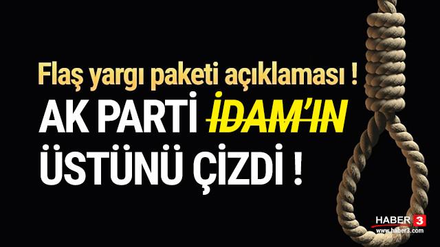 İdam geliyor mu ? AK Partili isimden yargı paketi açıklaması