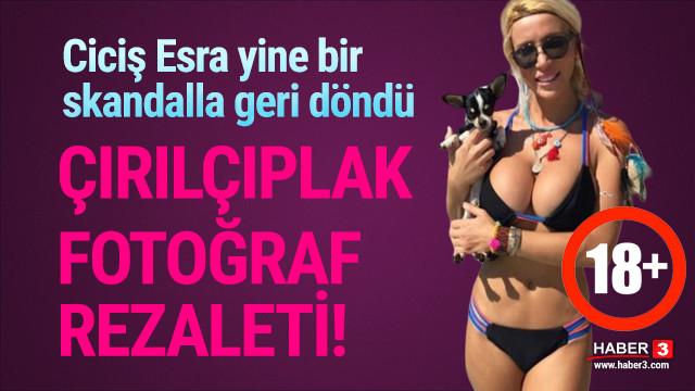 Ciciş Esra Ersoy geri döndü! Çıplak fotoğrafını paylaştı
