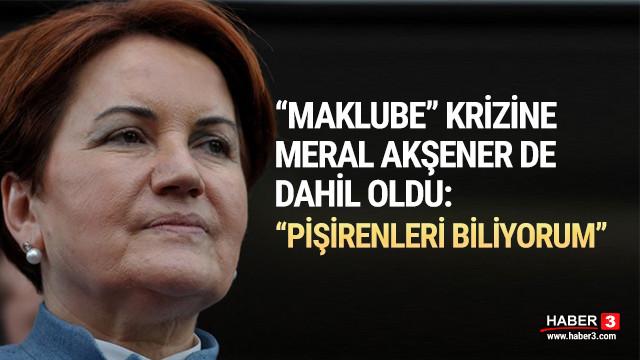 ''Maklube'' tartışmasına Meral Akşener de katıldı !