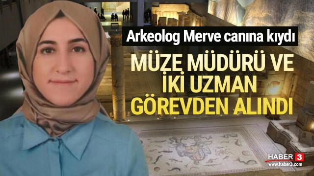Arkeolog Merve'nin intiharıyla ilgili görevden uzaklaştırma kararı