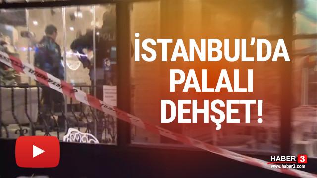 İstanbul'da korku dolu anlar! Elinde palayla cafeye daldı!