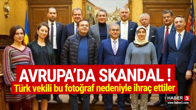 Avrupa'da skandal ! Türk vekili ihraç ettiler !