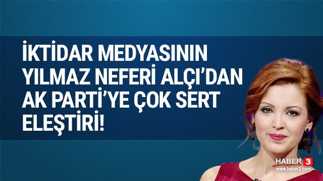 Nagehan Alçı'dan AK Parti'ye sert eleştiri