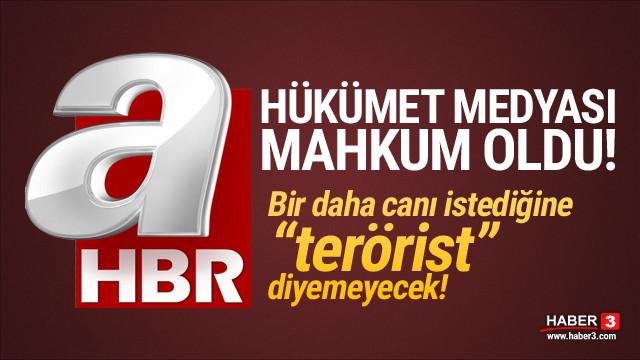 CHP'lilere terörist diyen A Haber mahkum oldu!