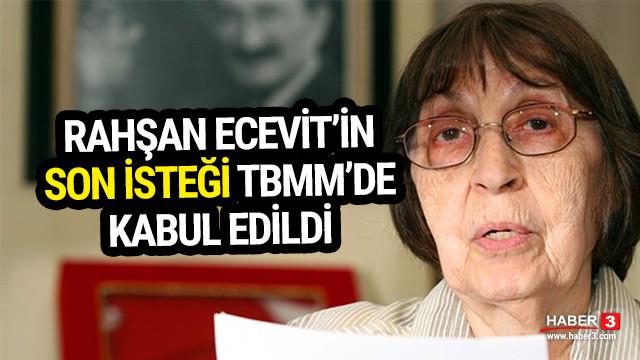 Rahşan Ecevit'in son isteği TBMM'de kabul edildi