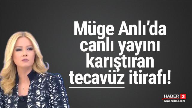 Müge Anlı'nın canlı yayınında şoke eden tecavüz itirafı!
